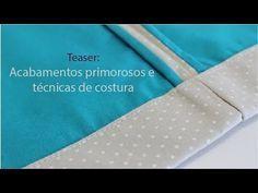 Acabamentos primorosos e técnicas de costura - teaser - YouTube