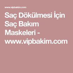 Saç Dökülmesi İçin Saç Bakım Maskeleri - www.vipbakim.com