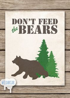 Printable Wall Art Party Decor, Don't Feed the Bears, wilderness woodland camp theme forest animals trees rustic canvas; INSTANT DOWNLOAD