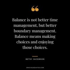 Top 52 Quotes for Better Work-life Balance (STABILITY) Habit Quotes, Time Quotes, Courage Quotes, Money Quotes, Leo Buscaglia Quotes, Grant Cardone Quotes, Responsibility Quotes, Keanu Reeves Quotes, Lao Tzu Quotes