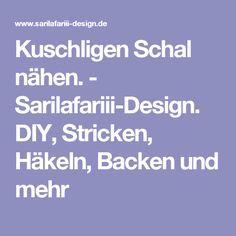 Kuschligen Schal nähen. - Sarilafariii-Design. DIY, Stricken, Häkeln, Backen und mehr