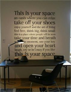 I love this justified text in the office space. Not only a great reminder....but could be done with any passage that means something to you! Love!