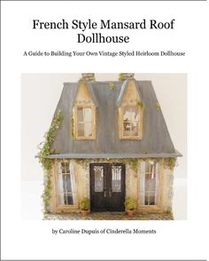 PDF  French Style Mansard Roof Dollhouse How To PDF by cinderellamoments on Etsy https://www.etsy.com/listing/239605479/pdf-french-style-mansard-roof-dollhouse