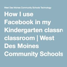 How I use Facebook in my Kindergarten classroom | West Des Moines Community Schools Technology
