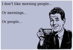I Hate Mornings And People And Morning People - Runt Of The Web