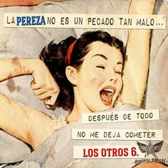Lazyness is not such a bad sin. after all, it doesnt let me commit the other six hihihi ^^ Funny Images, Funny Pictures, Funny Cute, Hilarious, Frases Humor, Lol, Humor Grafico, Retro Humor, Retro Funny
