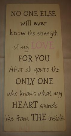 New LARGE 12 x 25,  No one else will ever know the strength of my LOVE for you, Baby, Boy, Girl, Nursery, Distressed, Sign