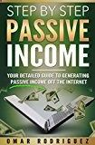 Free Kindle Book - PASSIVE INCOME: Step by Step Passive Income - Your Detailed Guide to Generating Passive Income Off the Internet (Passive Income Ideas, Passive Income Streams, ... Startups, Online Business free Books)