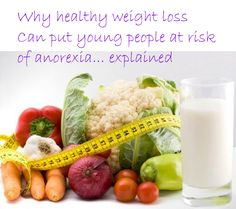 Healthy weight loss can put young people at risk of anorexia - www.eatingdisordersadvice.co.uk