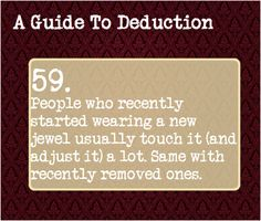 59: People who recently started wearing a new jewel usually touch it (and adjust it) a lot. Same with recently removed ones.
