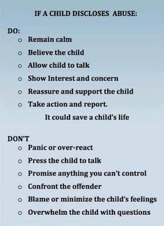 Child Abuse Do's and Don't's for those hearing a wounded child's story first.