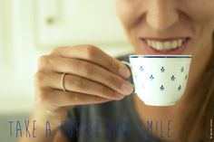 Take a coffee and smile.
