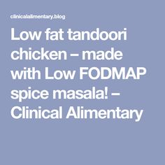 Low fat tandoori chicken – made with Low FODMAP spice masala! – Clinical Alimentary