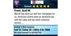 Merritt has done our last four mortgages for us. American Liberty does an awesome job...