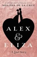Yung adult historical romance, Alex and Eliza: A Love Story by Melissa de la Cruz: From the New York Times bestselling author of The Witches of East End and the Descendants series comes the love story of young Alexander Hamilton and Elizabeth Schuyler. Alexander And Eliza, Alex And Eliza, Alexander Hamilton, Ya Books, Good Books, Books To Read, Story Books, Reading Lists, Book Lists