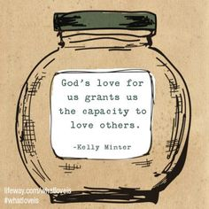"""God's love for us grants us the capacity to love others."" New study by Minter on the letters of 2 & 3 John releasing November 2014 at Lifeway God Is Good, What Is Love, Encouragement Quotes, Faith Quotes, Small Group Bible Studies, Walk In The Light, New Bible, My Jesus, King Jesus"