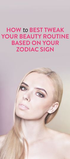 What Your Astrological Sign Says About Your Beauty Cabinet