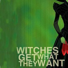 Witches get what they want.