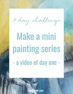 The Touchstone 7 Day Mini Painting Series challenge - video from day one