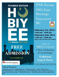 Hobiyee Ts'amiks Editions, The Nisga'a New Year celebration takes place this February 1st-2nd at the PNE Forum. Everyone welcome and admission is free! Enjoy traditional song and dance.
