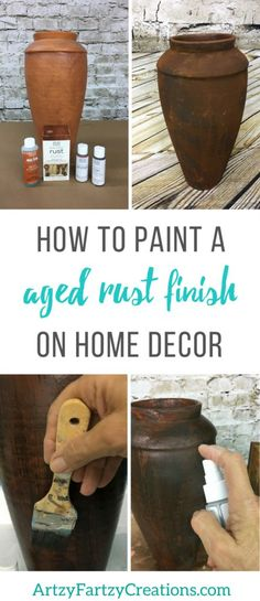 How to paint an aged rust finish on home decor | Faux Finish and Painting Tips by Cheryl Phan | DIY Home Decor | Painting Pots & Vases