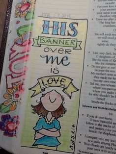 """Ϯ ❤ Ϯ Spiritual Thought ♥Song of Solomon - """"His Banner over me is Love"""" - What a great thought! Bible Journaling by Nola Scripture Doodle, Scripture Art, Bible Art, Faith Bible, My Bible, Bible Scriptures, Bible Study Journal, Art Journaling, Journal Art"""