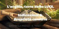 Il TERZO OCCHIO: L'ARGILLA, TERRA DELLA LUCE! SCOPRI LE SUE INFINITE PROPRIETA'!