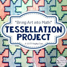 Tessellation Project! Art In Math! Great End... by Hayley Cain - Activity After Math   Teachers Pay Teachers