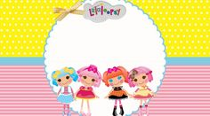 Lalaloopsy – Kit festa infantil grátis para imprimir – Inspire sua Festa ®