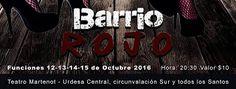"OCT 12 OBRA DE TEATRO ""BARRIO ROJO"""
