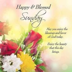 Have a blessed Sunday sunday sunday quotes happy sunday sunday blessings sunday… Blessed Sunday Quotes, Sunday Morning Quotes, Sunday Wishes, Have A Blessed Sunday, Good Morning Happy Sunday, Morning Greetings Quotes, Good Morning Greetings, Good Morning Wishes, Morning Messages