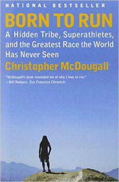 Free download or read online Born to run, a hidden tribe, super athletes, and the greatest race the world has never seen by Christopher McDougall.