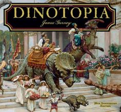 Dinotopia: A Land Apart from Time -- 20th Anniversary Edition (Calla Editions) by James Gurney,http://www.amazon.com/dp/1606600222/ref=cm_sw_r_pi_dp_I9JFsb1ZWEE7WE6W