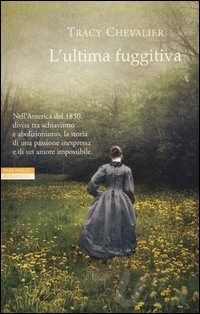 L'ultima fuggitiva di Tracy Chevalier