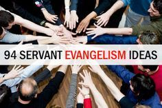 Here are some simple and practical tips to get your church started in servant evangelism.