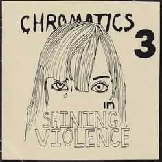 Chromatics - In Shining Violence (Demos Fall 2006)