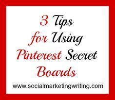 3 Tips for Using Pinterest Secret Boards http://socialmarketingwriting.com/3-tips-for-using-pinterest-secret-boards/
