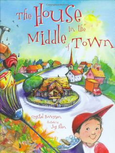 The House in the Middle of Town: Crystal Bowman: 9780784720981: Amazon.com: Books