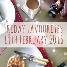 Friday Favourites 19th February 2016