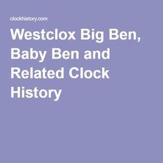Westclox Big Ben, Baby Ben and Related Clock History