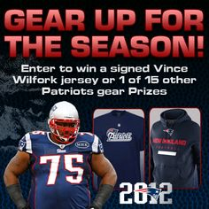 Gear Up for the Season! Win a signed Vince Wilfork Jersey or 1 of 15 other pieces of Pats gear! http://www.facebook.com/newenglandpatriots/app_187365571358197