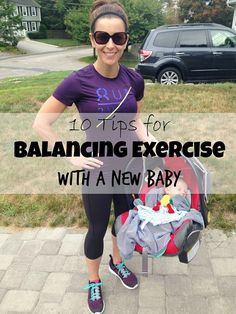 10 Tips for Balancing Exercise With a New Baby #bodyafterbaby #pregnancy #moms