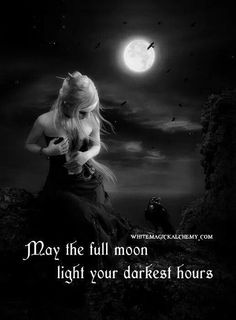 May the full moon light your darkest hours
