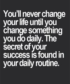 You will never change your life until.