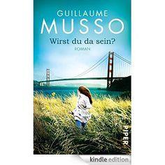 Wirst du da sein?: Roman eBook: Guillaume Musso, Claudia Puls: Amazon.de: Kindle-Shop
