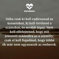 Néha...♡ Psychology, Motivational Quotes, Cards Against Humanity, Messages, Life, Photography, Black, Quote, Psicologia