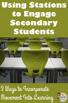The Literary Maven: Using Stations to Engage Secondary Students: 3 Ways to Incorporate Movement Into Learning
