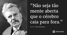 Famous Quotes, Best Quotes, Life Quotes, Gk Chesterton, Great Philosophers, Motivational Quotes, Inspirational Quotes, Thinking Quotes, Magic Words