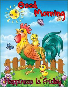 Happiness Is Friday morning friday good morning friday morning quotes Good Morning Cartoon, Good Morning Funny, Good Morning Picture, Good Morning Good Night, Morning Pictures, Good Morning Wishes, Good Morning Images, Chicken Crafts, Chicken Art