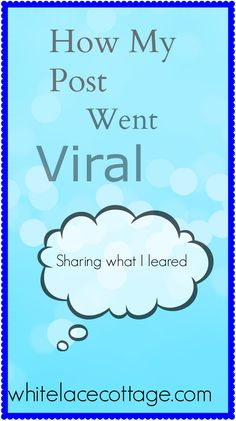 How My Blog Post Went Viral - White Lace Cottage